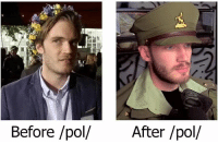 PewDiePie ONE OF US: Before pol/ After /pol/ PewDiePie ONE OF US