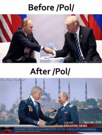 Memes, News, and Breaking News: Before /Pol  After /Pol/  The new Centtist  April 8th, 2020  2:50 PM  BREAKING NEWS  President Trump Congratulates Putin on the retaking of Constantinople  Massive etcoy l  N  or the Westem Maybe one day...