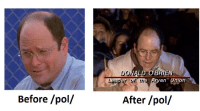 Before Pol After Pol: Before /pol/  DONALD OBATEN  an Union  Leader of time Ar  After /pol/