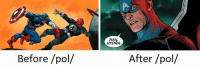 Before Pol After Pol: Before /pol/  HAIL  HYDRA  After /pol/