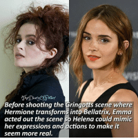 Emma or Helena? 💖 ♔ Tag a friend who loves Harry Potter too! 😝⚡ Credits to @mugglefacts :) ◇ Potterheads⚡count: 144,240: Before shooting the Gringotts scene where  Hermione transforms into Bellatrix, Emma  acted out the scene so Helena could mimic  her expressions and actions to make it  seem more real. Emma or Helena? 💖 ♔ Tag a friend who loves Harry Potter too! 😝⚡ Credits to @mugglefacts :) ◇ Potterheads⚡count: 144,240