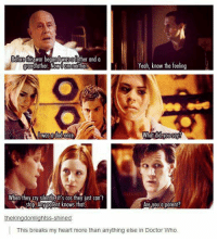 Doctor, Memes, and Doctor Who: Before this  War be  Owosofather and a  Yeah, know the feeling  neither  father. N  Om  Was a dad once  What did you say  When they Cry ently it's cos they just can't  Are you a parent?  stop Any ponent knows that  thekingdomlightss shined  This breaks my heart more than anything else in Doctor Who.