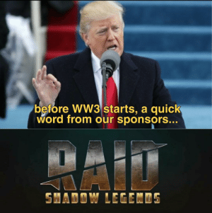 Gotta get that bread: before WW3 starts, a quick  word from our sponsors...  SHADOW LEGENDS Gotta get that bread
