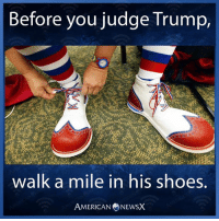 Memes, Shoes, and American: Before you judge Trump,  walk a mile in his shoes.  AMERICAN NEWSX