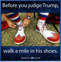 Memes, Shoes, and American: Before you judge Trump,  walk a mile in his shoes  AMERICAN NEWSX