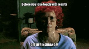 Juice, Life, and Tumblr: Before you lose touch with reality  GET LIFE INSURANCE! life-insurancequote:  JUICE BY TAPPY! JUICE BY TAPPY!  WOOOOAAAHHH,TAPPY! http://YourLifeSolution.com