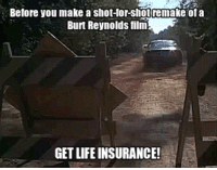 "Life, Tumblr, and Blog: Before you make a shot-for-shotremake ofa  Burt Reynolds film  GET LIFE INSURANCE! <p><a class=""tumblr_blog"" href=""http://life-insurancequote.tumblr.com/post/146932753910"">life-insurancequote</a>:</p> <blockquote> <p>Save up to 70% on life insurance <a href=""http://YourLifeSolution.com"">http://YourLifeSolution.com</a><br/></p> </blockquote>"