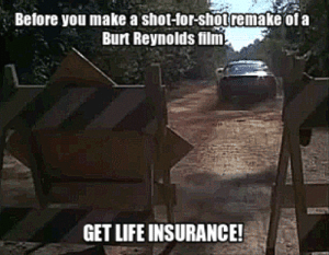 Life, Tumblr, and Blog: Before you make a shot-for-shotremake ofa  Burt Reynolds film  GET LIFE INSURANCE! life-insurancequote:Save up to 70% on life insurance http://YourLifeSolution.com