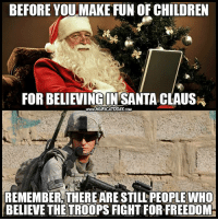 Don't confuse building an empire with fighting for freedom..  Follow us for more: Murica Today: BEFORE YOU MAKE FUN OF CHILDREN  FOR BELIEVING IN SANTA CLAUS  www.MURICATODAY cow  REMEMBER THEREARESTILL PEOPLE WHO  BELIEVE THE TROOPS FIGHTFOR FREEDOM- Don't confuse building an empire with fighting for freedom..  Follow us for more: Murica Today