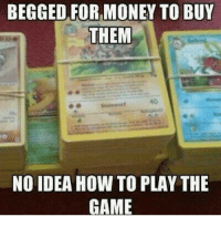 Anime, Charmander, and Dank: BEGGED FOR MONEY TO BUY  THEM  40  NO IDEA HOW TO PLAY THE  GAME Guilty as charge 😂 Are you? ☝️ - Sent in by FunnyPokemonAmbassador @Yosafatpardede ! Thanks! ___________ pokemon nintendo anime 90s geek deviantart pokemoncards charmander comics pikachu meme playstation dankmemes pokemoncards followme gamer charizard pokemontcg dank pokemongo naruto friend lol disney nintendoswitch switch