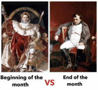 Fml, Classical Art, and Wells: Beginning of the  month  VS  End of the  month Well, I'm already at the end of the month fml (@count_abh)