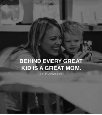 Double tap if you agree! ❤️: BEHIND EVERY GREAT  KID IS A GREAT MOM  LIFE PLAYGROUND Double tap if you agree! ❤️