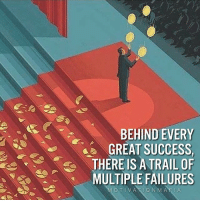 It's okay to fail as long as the outcome is success.: BEHIND EVERY  GREAT SUCCESS.  S THERE IS A TRAIL OF  MULTIPLE FAILURES It's okay to fail as long as the outcome is success.