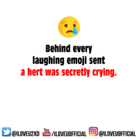 Crying Laughing Emoji: Behind every  laughing emoji Sent  a hert Was secretly crying.  You  I Tube  /ILOVEUOFFICIAL  @ILOVEUOFFICIAL