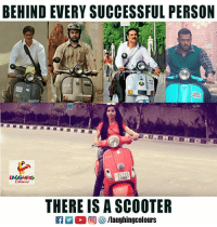 Scooter, Indianpeoplefacebook, and Personal: BEHIND EVERY SUCCESSFUL PERSON  887  THERE IS A SCOOTER