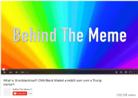Cnnblackmail: Behind The Meme  )  0:03 / 5:25  What is #cnnblackmail? CNN Black Mailed a reddit user over a Trump  meme?!  Behind The Meme  Subscribe  754K  20,128 views