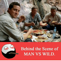 Memes, Wild, and 🤖: Behind the Scene of  MAN VS WILD Twitter: BLB247 Snapchat : BELIKEBRO.COM belikebro sarcasm meme Follow @be.like.bro