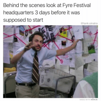 Funny, Time, and Festival: Behind the scenes look at Fyre Festival  headquarters 3 days before it was  supposed to start  @tank.sinatra  MADE WITH MOMUS THERE'S STILL TIME