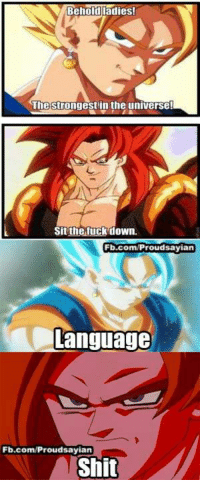 Memes, Proud, and 🤖: Behold ladies!  The strongest in the universe!  Sit the fuck down  Fb.com/Proud sayian  Language  Fb.com/PP  roudsayian  Shit Owned