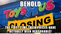 Business, Imgur, and Time: BEHOLD  THE FIRSTTIME THEIRIPRICES HAVE  ACTUALLY BEEN REASONABLE!  made on imgur Toys were us
