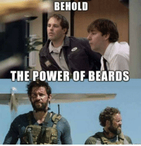 Power: BEHOLD  THE POWER OF BEARDS