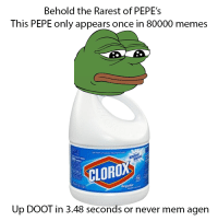 The RAREST PEpe: Behold the Rarest of PEPE's  This PEPE only appears once in 80000 memes  CLOROX  Up DOOT in 3.48 seconds or never mem agen The RAREST PEpe