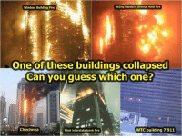 chechnya: Beijing Mandarin Oriental  Hotel Fire  Windsor Building Fire  One of these buildings collapsed  Can you guess which one?  Chechnya  WTC building 7 911  First interstate bank fire