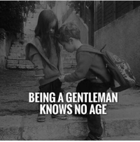 Memes, 🤖, and Gentleman: BEING A GENTLEMAN  KNOWS NO AGE Tag a gentleman! successes - Follow: @school4success -