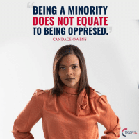 Memes, Define, and 🤖: BEING A MINORITY  DOES NOT EQUATE  TO BEING OPPRESED  CANDACE OWENS  RNIN  INT  USA Candace Owens Is Exactly Right! Your Skin Color Should NOT Define You! #ImFree #BigGovSucks