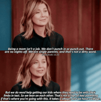 «12.22» lowkey want a castle fanpage so if anyone wants to co own with me just slide right on into my dms — [ greysanatomy greysabc ]: Being a mom isn't a job. We don't punch in or punch out. There  are no nights off We are single parents, and that's not a dirty word.  greysoholic 12.22  But we do need help getting our kids where they need to be with their  limbs in tact. So we lean on each other. That's not a sign of bad parenting  if that's where you're going with this. It takes a village, and we have a village. «12.22» lowkey want a castle fanpage so if anyone wants to co own with me just slide right on into my dms — [ greysanatomy greysabc ]