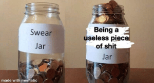 Meirl: Being a  useless piece  of shit  Swear  Jar  Jar  made with mematic Meirl