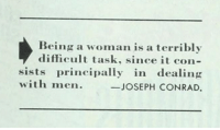 Tumblr, Blog, and Home: Being a woman is a terribly  difficult task, since it con-  sists principally in dealing  JOSEPH CONRAD  with men. yesterdaysprint:  The Ladies' Home Journal, October 1948