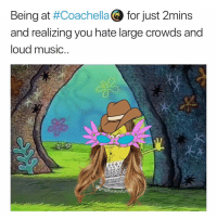 Coachella, Funny, and Music: Being at #Coache for just 2mins  and realizing you hate large crowds and  loud music  rlsthinkimfun I'm getting too old for this shit😩 coachella girlsthinkimfunnytwitter ugh wheresthewalmartkid