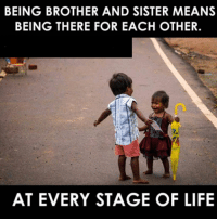 brother-and-sisters: BEING BROTHER AND SISTER MEANS  BEING THERE FOR EACH OTHER.  AT EVERY STAGE OF LIFE