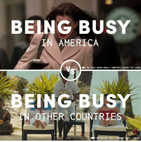 "America, Memes, and Pressure: BEING BUSY  IN AMERICA  ""THE DEVIL WEARS PRADA,"" TWENTIETH CENTURY FOX (2006)  ING BUSY  OTHER COUNTRIES  BEFORE YOU, "". WARNERERS(216) In America, there's tons of pressure to be busy all the time, and that's exactly why you should take a break and watch this video."