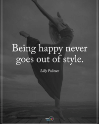 Type YES if you agree. Being happy never goes out of style. - Lilly Pulitzer powerofpositivity: Being happy never  goes out of style.  Lilly Pulitzer  POSITIVE Type YES if you agree. Being happy never goes out of style. - Lilly Pulitzer powerofpositivity