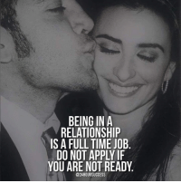 Time, In a Relationship, and Job: BEING IN A  RELATIONSHIP  IS A FULL TIME JOB  DO NOT APPLY IF  YOU ARE NOT READY  @24HOURSUCCESS