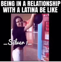 Be Like, Memes, and Mexican: BEING IN A RELATIONSHIP  WITH A LATINA BE LIKE  95  93  Silven Aguas foo FOLLOW US➡️ @so.mexican Via:@_silver1_