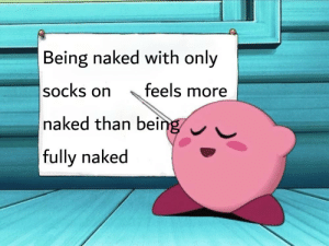 kirby spitting fax by greyspine MORE MEMES: Being naked with only  socks on  feels more  naked than being  fully naked kirby spitting fax by greyspine MORE MEMES
