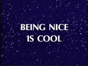 Target, Tumblr, and Blog: BEING NICE  IS COOL dashbeardconfessional:  and being kind is rad.