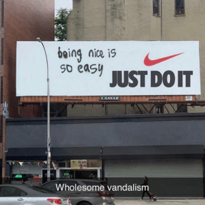 Wholesome vandalism via /r/wholesomememes https://ift.tt/2OTt1i8: being nice is  So easy  JUST DO IT  CLAMAR  2.79  ATM  Wholesome vandalism Wholesome vandalism via /r/wholesomememes https://ift.tt/2OTt1i8