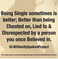 "Memes, Transparent, and Honesty: Being Single sometimes is  better, Better than being  Cheated on, Lied to &  Disrespected by a person  you once Believed in.  IG:@SilentlySpokenProject  ""No one that cares for someone else enjoys listening to Lies when they already know the truth"" GOODGUYSAREHARDTOFIND ____________________________________________ Gifts both TANGIBLE & NON-TANGIBLE are good but want to know the best Gift you could ever give the Good Woman that rides with you, for you & give you all the Love 10 Men yearn for?! HONESTY & TRANSPARENCY! SHEDESERVESBETTER YOUKNOWBETTERSODOBETTER💯 ____________________________________________ ITSAMANSJOBTOFINDHISQUEEN💯 HAPPILYAFTERONEDAY OLDSCHOOLLOVE FAIRYTALESDOEXIST LASTOFADYINGBREED YOUDESERVEBETTER GOODGUYSTILLEXIST RealMenLIKEMEExist KINGSNEEDLOVETOO ITTAKESCOURAGETOLOVE MRIUSEWHOIWANTFORMYPOSTS DEARFUTUREWIFEIMWAITING MRISAYWHATOTHERSWONT SWYD AMANWHOACTUALLYGETSIT FAITHFILLEDROMANTIC FORHER SILENTLYSPOKENFROMTHEHEART SILENTLYSPOKENPROJECT SSP THEONLYSSP LOVEQUOTES ____________________________________________ STOPWHATYOUREDOINGRIGHTNOW (LIKE➕COMMENT➕TAG OTHERS➕SHARE➕FOLLOW⬇️) FollowTheONLYSilentlySpokenProject ➕FOLLOWIG:@SilentlySpokenProject ➕FOLLOWIG:@SilentlySpokenProject ➕FOLLOWIG:@SilentlySpokenProject"