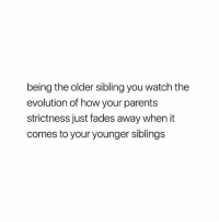 Pretty much 🙄 Tag a sibling 👇🏼👇🏼👇🏼 @teengirlclub @teengirlclub @teengirlclub: being the older sibling you watch the  evolution of how your parents  strictness just fades away when it  comes to your younger siblings Pretty much 🙄 Tag a sibling 👇🏼👇🏼👇🏼 @teengirlclub @teengirlclub @teengirlclub
