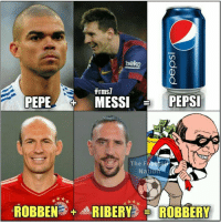 Pepe The: beko  #rms7  PEPSI  MESSI  PEPE  The  Natiom  ROBBEN3 RIBERY ROBBERY