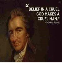 "Memes, Thomas Paine, and 🤖: BELIEF IN A CRUEL  GOD MAKES A  CRUEL MAN.""  THOMAS PAINE"