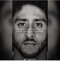 "colinkaepernick is the face of the nike 30th anniversary campaign ""Just Do It"" Comment below if you agree or not: Believe in something. Even if it  means sacrificing everything.  Just do it. colinkaepernick is the face of the nike 30th anniversary campaign ""Just Do It"" Comment below if you agree or not"