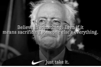 Memes, 🤖, and Means: Believe in something. Even if it  means sacrificing someone else's everything.  mericansfo  rLib  Just take it. (GB)