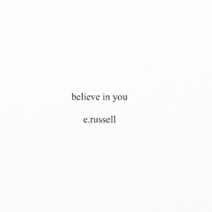Believe In You: believe in you  e.russel