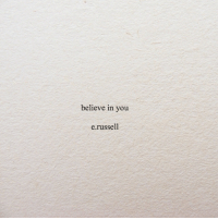 Believe, You, and Russell: believe in you  e.russell