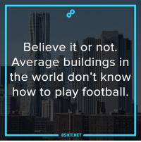 Memes, 🤖, and How to Play Football: Believe it or not.  Average buildings in  the world don't know  how to play football.  8SHIT NET